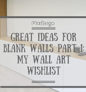 Great ideas for blank walls part 1: My wall art wish list