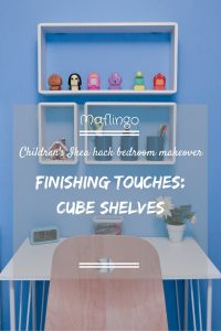 Cube shelves above desk with text overlay saying 'Childrens Ikea Hack Bedroom makeover: Finishing touches Cube Shelves