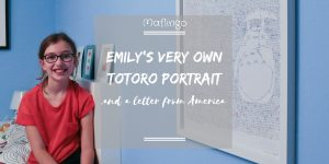 Emily sitting on her bed with Totoro Line By Line portrait on her bedroom wall with text overlay saying Emily's Very Own Totoro Portrait and a letter from America