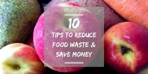 10 tips to reduce food waste & save money text overlay with image of fruit and veg