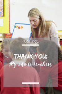Thank you: My ode to teachers for all that they do for our kids. For their dedication, their hard work, their passion.