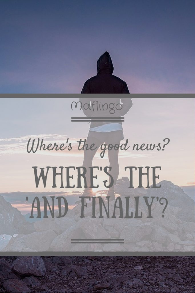 Where's the Good News? Where's the 'and finally.' Theres so much bad news at the moment that I yearn for the good news story we used to get at the end of the news bulletin that helped restore faith in human nature. Maybe that's why my blog is my own 'and finally'. My happy place. If that's my niche then I hope it can be your 'and finally.'