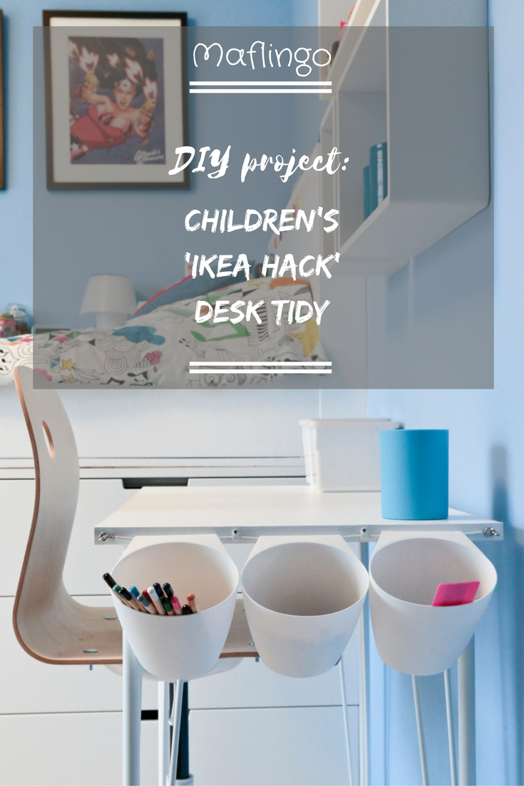 DIY project: Children\'s \'Ikea Hack\' Desk Tidy