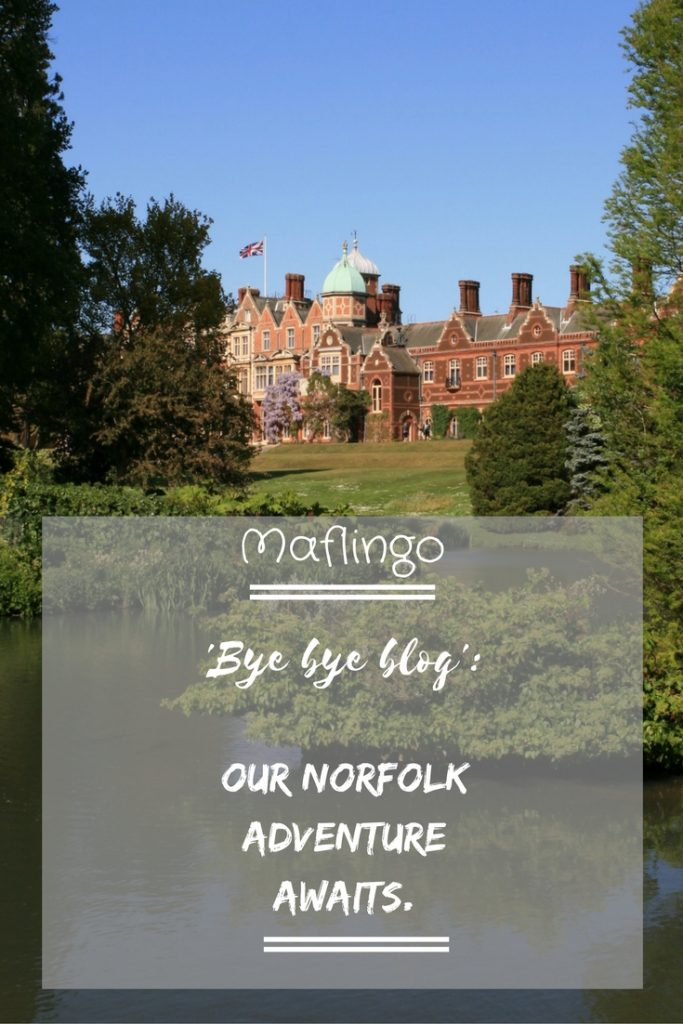 Bye, Bye Blog: Our Norfolk adventure awaits in Sandringham. We are going away on a family holiday to Sandringham, Norfolk. We love Norfolk and we've been before. I'm ready for a break from blogging. So bye, bye!