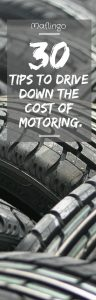 30 Tips to drive down the cost of motoring. How to cut the cost of running and driving a car and save money. Includes reducing insurance premiums, improving driving efficiency, fuel efficiency, cutting insurance premium costs, breakdown cover, cutting the cost of tyres, price comparison websites, cashback websites like Quidco and Topcashback, Claiming for damage from potholes, challenging and fighting parking fines.