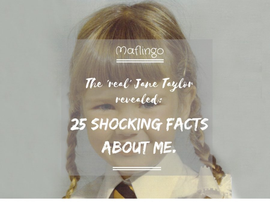 The 'real' Jane Taylor revealed: 25 shocking facts about me.