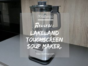 Review of the Lakeland Touchscreen Soup Maker Feature image
