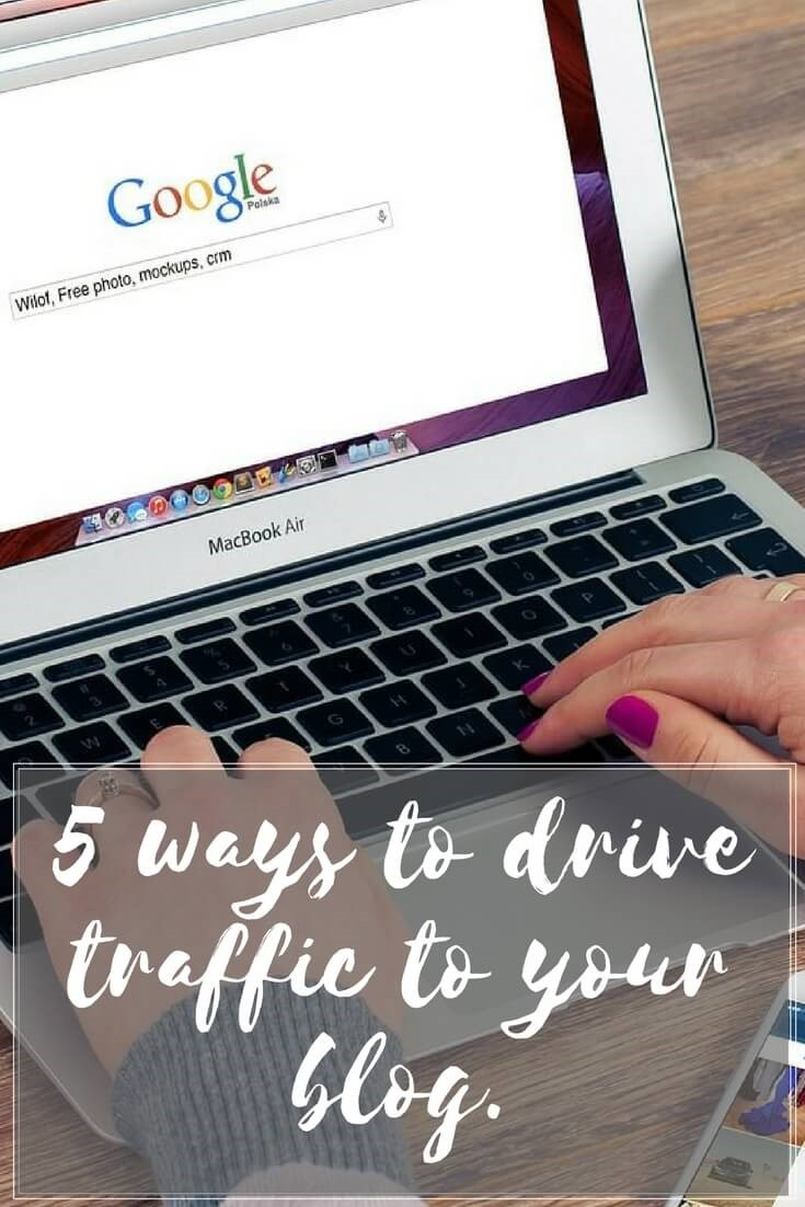 5 ways to drive traffic to your website- A blogger's guide. 5 things you need to do right now to increase website traffic & get your blog noticed, including SEO, Facebook groups, comments, linkys, guest posts & more.