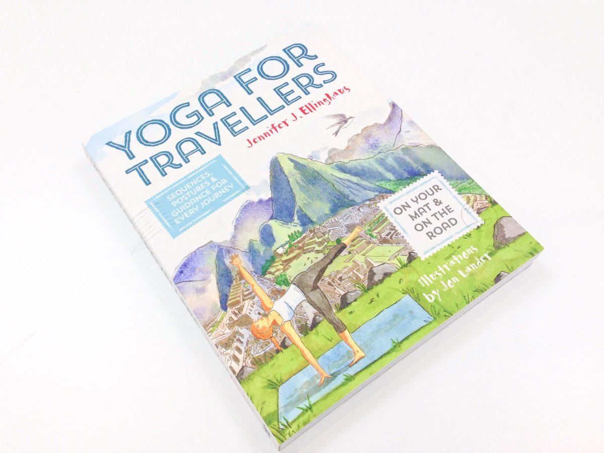 Yoga for Travellers Jennifer J Ellinghaus